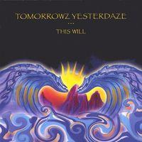 Tomorrowz Yesterdaze - This Will