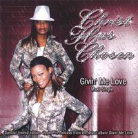 Christ Has Chosen - Givin Me Love