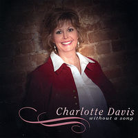 Charlotte Davis - Without A Song