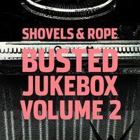 Shovels & Rope - Busted Jukebox Vol. 2 [LP]