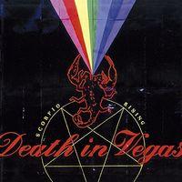 Death In Vegas - Scorpio Rising (Hol)