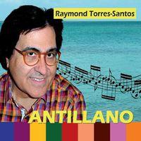 Torres-Raymond Santos - Antillano