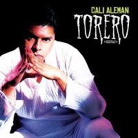 Cali Aleman - Torero