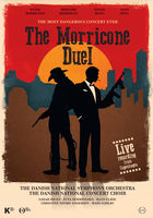 Ennio Morricone - The Morricone Duel: The Most Dangerous Concert Ever