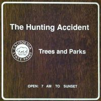 The Hunting Accident - Trees & Parks Ep