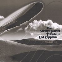 Tribute To Led Zeppelin - String Quartet Tribute To Led Zeppelin, Vol. 1 and 2