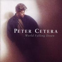 Peter Cetera - World Falling Down