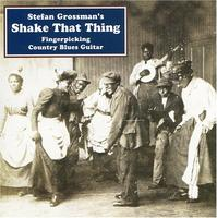 Stefan Grossman - Shake That Thing-Fingerpicking