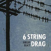 6 String Drag - High Hat (Reissue) (Reis)