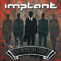 Implant - The Productive Citizen