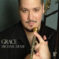 Michael Dease - Grace