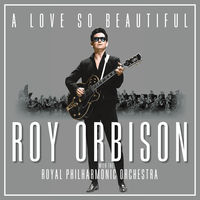 Roy Orbison - A Love So Beautiful: Roy Orbison & The Royal Philharmonic Orchestra [LP]