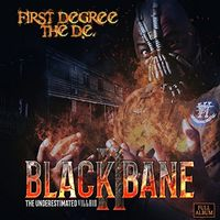 First Degree The D.E. - Black Bane 2 & Underestimated Villain