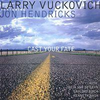 Larry Vuckovich - Cast Your Fate