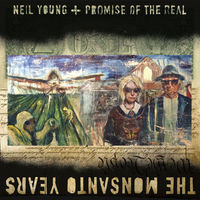 Neil Young & Promise Of The Real - The Monsanto Years [w/DVD]