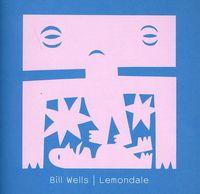 Bill Wells - Lemondale [Import]