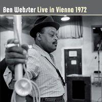Ben Webster - Live In Vienna 1972 [Import]
