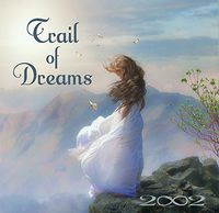 2002 - Trail of Dreams