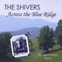 SHIVERS - Across The Blue Ridge