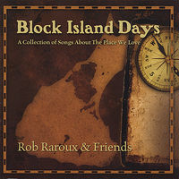 Rob Raroux - Block Island Days