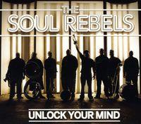 Soul Rebels - Unlock Your Mind