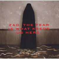 Zao - Fear Is What Keeps Us Here