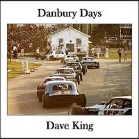 Dave King - Danbury Days