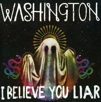 Washington - I Believe You Liar [Import]