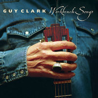 Guy Clark - Workbench Songs [Vinyl]