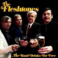 The Fleshtones - Band Drinks For Free