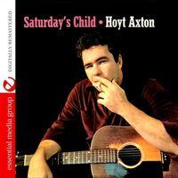 Hoyt Axton - Saturday's Child