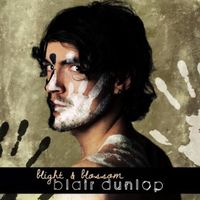 BLAIR DUNLOP - Blight & Blossom [Import]
