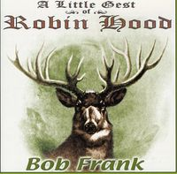 Bob Frank - Little Gest Of Robin Hood