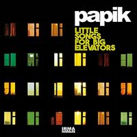 Papik - Little Songs For Big Elevators (Ita)