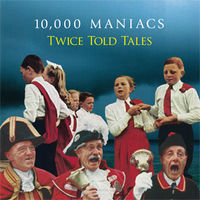 10,000 Maniacs - Twice Told Tales
