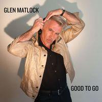 Glen Matlock - Good To Go (Uk)