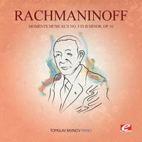 Rachmaninoff - Moments Musicaux 3 In B Min 16 [Remastered]