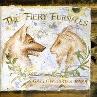 The Fiery Furnaces - Gallowsbird's Bank