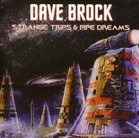 Dave Brock - Strange Trips & Pipe Dreams [Import]