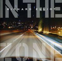 Richard Elliot - In the Zone