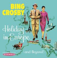 Bing Crosby - Holiday In Europe (and Beyond)