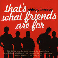 Dame Shirley Bassey - That's What Friends Are for