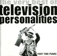 Television Personalities - Part Time Punks: Best Of [Import]