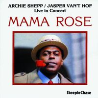 Archie Shepp - Mama Rose (Live In Concert) [Import]