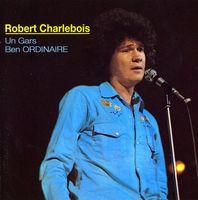 Robert Charlebois - Un Gars Ben Ordinaire [Import]