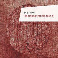 Scanner - Timelapse/(Mnemosyne)