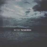 Matt Elliott - Calm Before