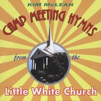 Kim Mclean - Camp Meeting Hymns from the Little White Church