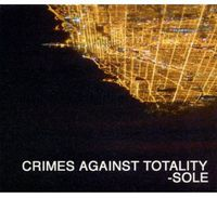 Sole - Crimes Against Totality