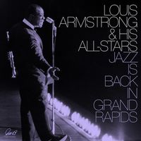 Louis Armstrong & His All-Stars - Jazz Is Back In Grand Rapids [2LP]